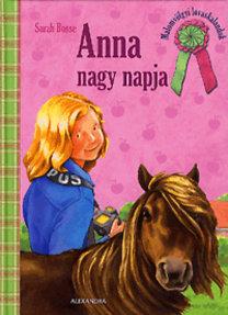 Sarah Bosse: Anna nagy napja - Malomvölgyi lovaskalandok