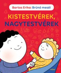 Bartos Erika: Kistestvérek, nagytestvérek