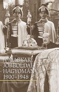 Romsics Ignác (szerk.): A magyar jobboldali hagyomány, 1900-1948