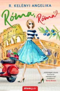 R. Kelényi Angelika: Róma, Róma