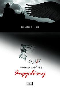 Nalini Singh: Angyalárny - Angyali vadász 5.
