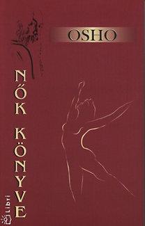 Osho: Nők könyve - Kerülj kapcsolatba a nőiség spirituális erejével
