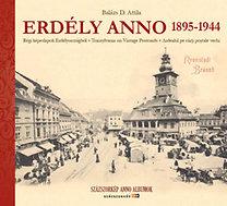 Balázs D. Attila: Erdély Anno 1895-1944 - Régi képeslapok Erdélyországból - Transylvania on Vintage Postcards - Régi képeslapok Erdélyországból - Transylvania on Vintage Postcards - Ardealul pe Carti Postale Vechi
