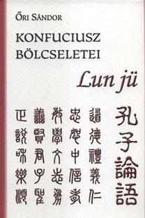 Őri Sándor: Konfuciusz bölcseletei