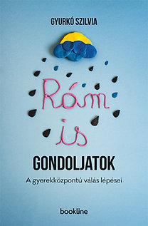 Gyurkó Szilvia: Rám is gondoljatok - A gyerekközpontú válás lépései