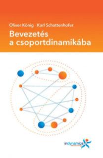Oliver König; Karl Schattenhofer: Bevezetés a csoportdinamikába