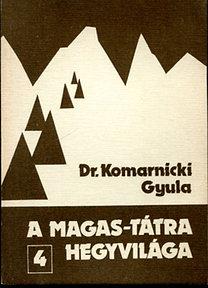 Dr. Komarnicki Gyula: A Magas-Tátra hegyvilága 4. (A Dubke réstől a Jeges-tavi csúcsig)