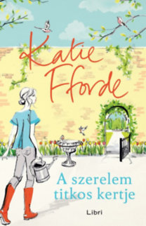 Katie Fforde: A szerelem titkos kertje