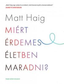 Matt Haig: Miért érdemes életben maradni?