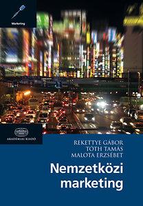 Rekettye Gábor; Tóth Tamás; Malota Erzsébet: Nemzetközi marketing ÚJ