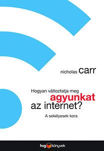 Nicholas Carr: Hogyan változtatja meg agyunkat az internet? - A sekélyesek kora