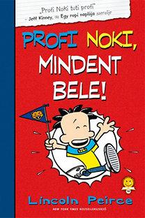 Lincoln Peirce: Profi Noki kalandjai 4. - Mindent bele!