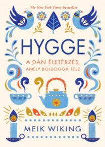 Meik Wiking: Hygge - A dán életérzés, amely boldoggá tesz