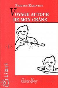 Karinthy Frigyes: Voyage Autour de Mon Crane