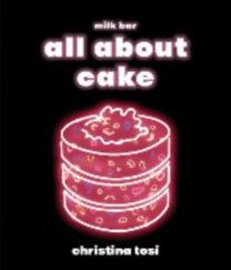 Tosi, Christina: All About Cake