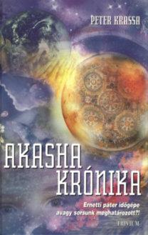 Peter Krassa: Akasha krónika - Ernetti páter időgépe - avagy sorsunk meghatározott?!