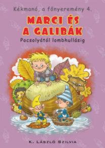 K. László Szilvia: Kékmanó, a főnyeremény 4. - Marci és a galibák - Pocsolyától lombhullásig