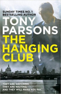 Tony Parsons: The Hanging Club
