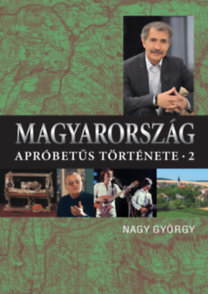 Nagy György: Magyarország apróbetűs története 2.