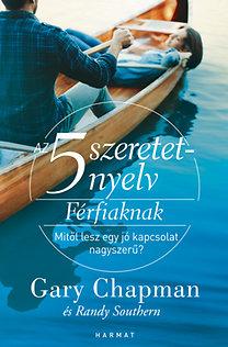 Gary Chapman: Az 5 szeretetnyelv: Férfiaknak