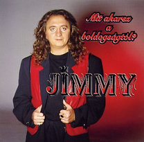 Zámbó Jimmy: Mit akarsz a boldogságtól?