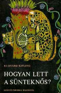 Rudyard Kipling: Hogyan lett a sünteknős?