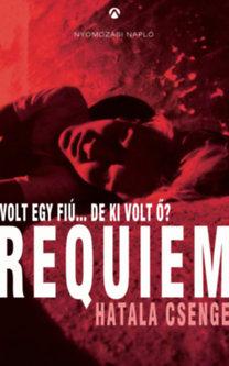 Hatala Csenge: Requiem - Volt egy fiú...de ki volt ő?