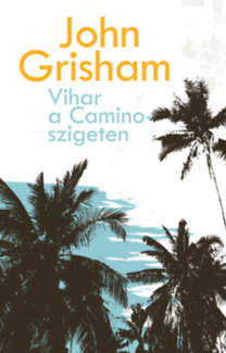 John Grisham: Vihar a Camino-szigeten