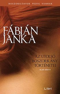 Fábián Janka: Az utolsó boszorkány történetei - Első könyv