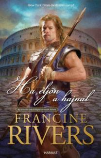 Francine Rivers: Ha eljön a hajnal - Az oroszlán jele-trilógia harmadik kötete