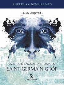 L.A. Langeveld: Az utolsó Rákóczi - A titokzatos Saint-Germain gróf