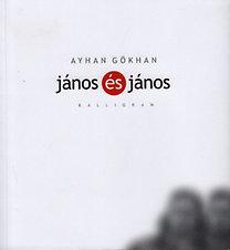 Ayhan Gökhan: János és János - Kötetversek