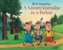 Axel Scheffler: A három kismalac és a farkas