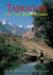 Middleton, Robert - Thomas, Huw - Whitlock, Monica: Tajikistan and the High Pamirs: A Companion and Guide