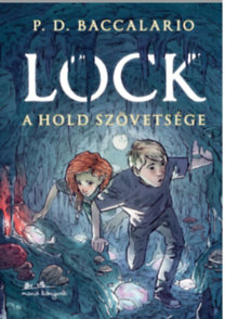 P. D. Baccalario: Lock - A Hold szövetsége