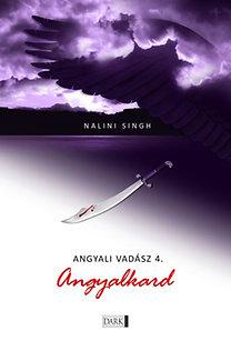 Nalini Singh: Angyalkard - Angyali vadász 4.