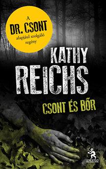 Kathy Reichs: Csont és bőr - A Dr. Csont alapjául szolgáló regény