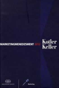 Philip Kotler; Kevin Lane Keller: Marketingmenedzsment