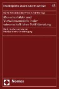 Führ, Martin - Bizer, Kilian - Feindt, Peter H.: Menschenbilder und Verhaltensmodelle in der wissenschaftlichen Politikberatung - Möglichkeiten und Grenzen interdisziplinärer Verständigung