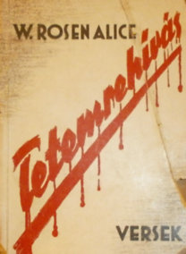 W. Rosen Alice: Tetemrehivás