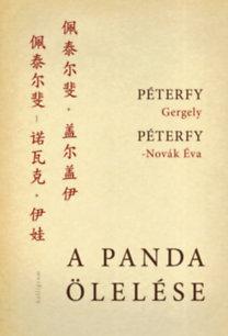 Péterfy Gergely, Péterfy-Novák Éva: A panda ölelése - Kínai útinapló