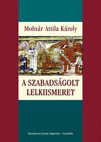 Dr. Molnár Attila Károly: A szabadságolt lelkiismeret