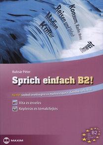 Kulcsár Péter: Sprich einfach B2! - Német szóbeli érettségire és nyelvvizsgára (Goethe, Telc, ECLl)