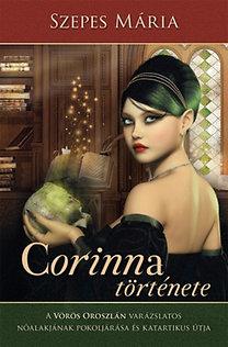 Szepes Mária: Corinna története - A Vörös Oroszlán varázslatos nőalakjának katartikus útja és pokoljárása