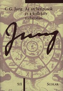 Carl Gustav Jung: Az archetípusok és a kollektív tudattalan - C. G. Jung összegyjtött munkái 9/1