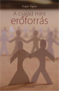 Engler Ágnes: A család mint erőforrás