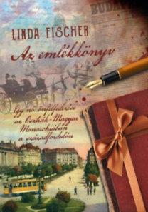 Linda Fischer: Az emlékkönyv - Egy nő önfelfedezése az Osztrák-Magyar Monarchiában a századfordulón