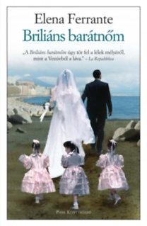 Elena Ferrante: Briliáns barátnőm - Nápolyi regények 1.