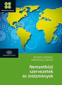 Blahó András, Prandler Árpád: Nemzetközi szervezetek és intézmények