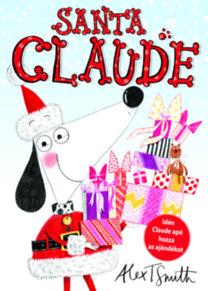 Alex T. Smith: Santa Claude
